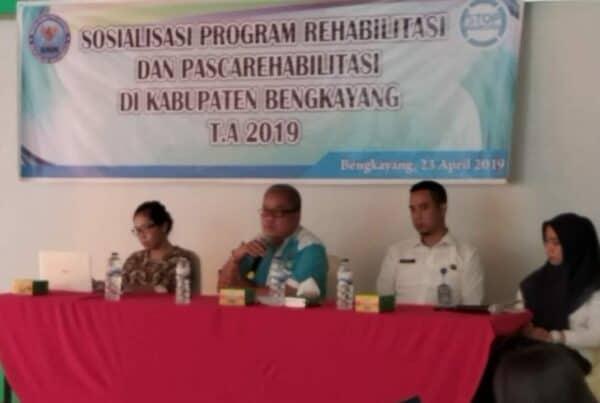 Sosialisasi Program Rehabilitasi dan Pascarehabilitasi di Kab. Bengkayang tanggal 23 April 2019